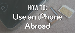 Use iPhone Abroad